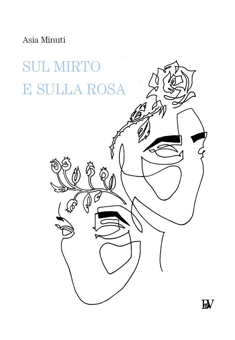SUL MIRTO E SULLA ROSA