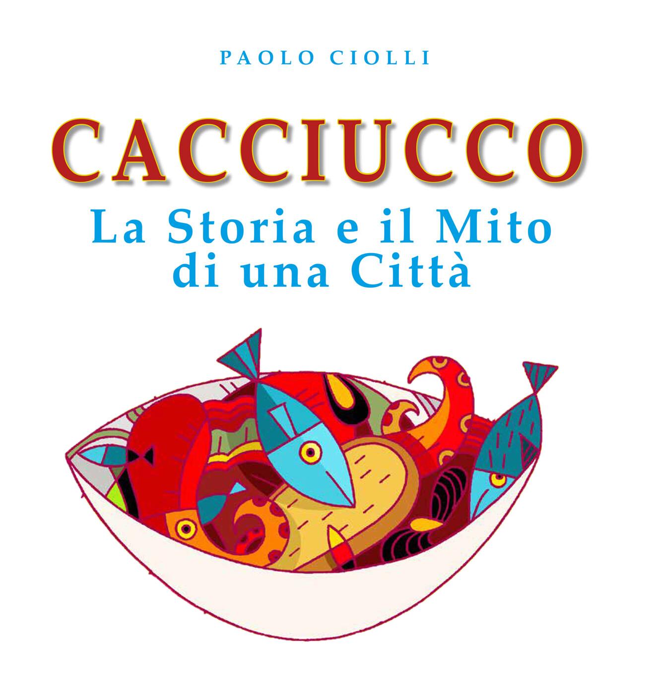 CACCIUCCO, LA STORIA E IL MITO DI UNA CITTA'