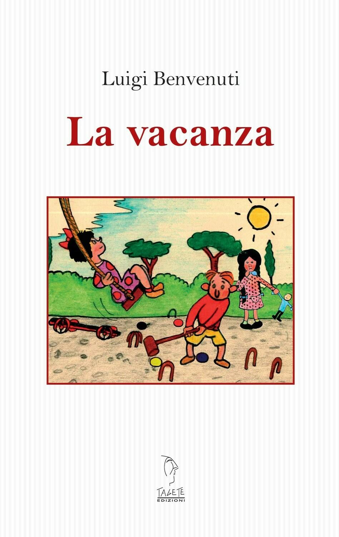 LA VACANZA - LUIGI BENVENUTI