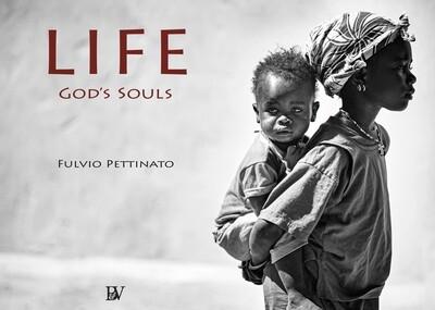 LIFE GOD'S SOULS FULVIO PETTINATO