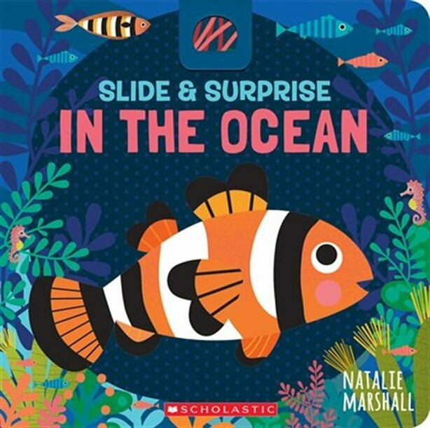 In the Ocean - Slide and Surprise - Board Book