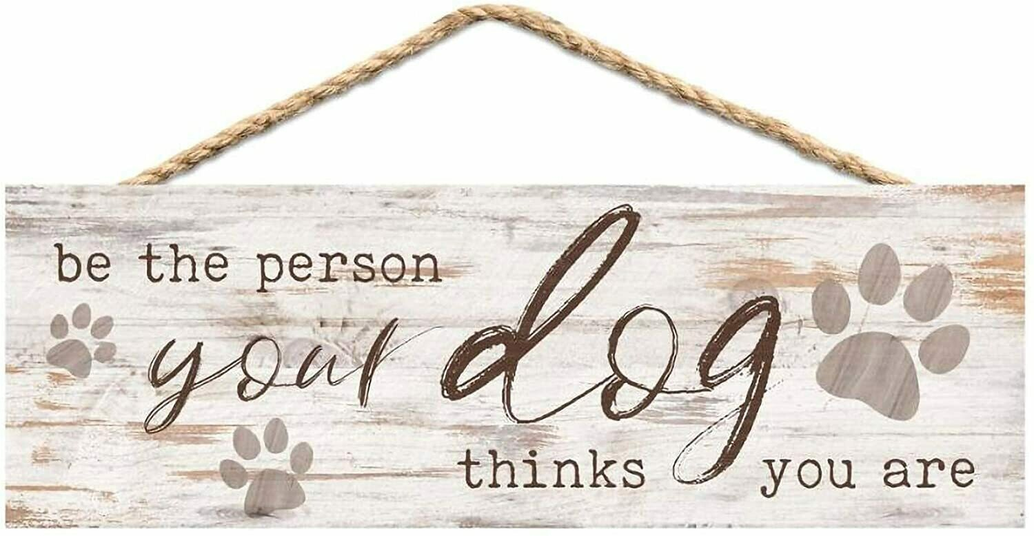Wood Word String Sign - Be the Person your Dog Thinks you Are - P.G.Dunn