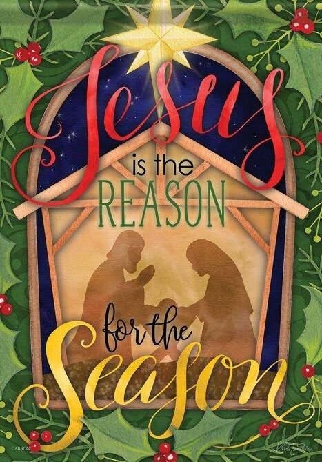 "Jesus is the Reason for the Season - Garden Flag - 12.5 "" x 18"""