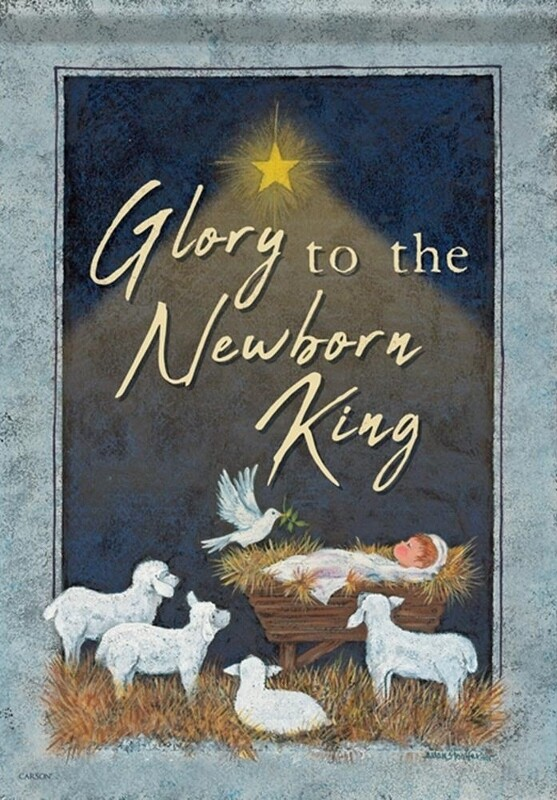 "Glory to the Newborn King - Baby Jesus - Garden Flag - 12.5 "" x 18"""
