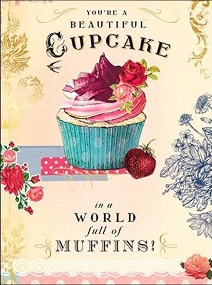 Birthday - Beautiful Cupcake in a World full of Muffins