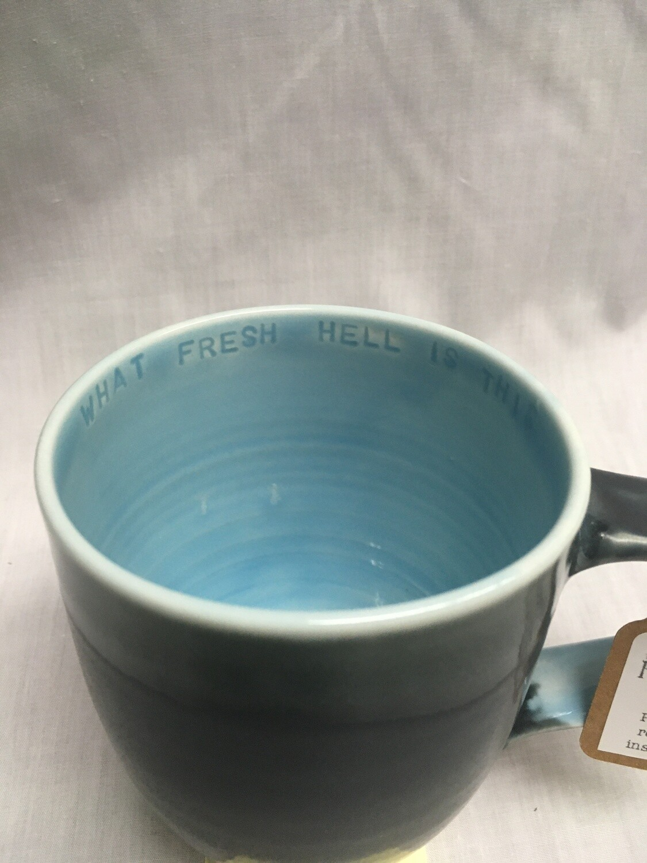 Sassy Mug - With inside mug Inscription - What Fresh Hell Is This?