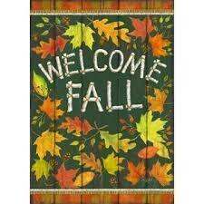 """Welcome Fall - Garden Flag - 12.5 """" x 18"""""""