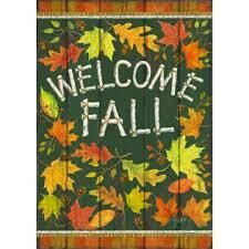 "Welcome Fall - Garden Flag - 12.5 "" x 18"""