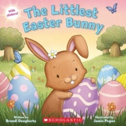 The Littlest Easter Bunny - Paperback - by Brandi Dougherty - Scholastic Books