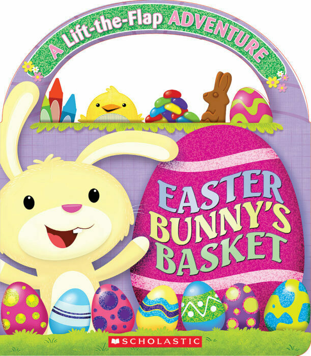Easter Bunny's Basket - Board Book with Handle - lift the flap - Scholastic Books