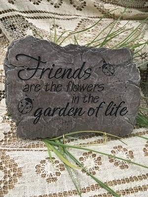 Garden Stepping Stone - Friends are the flowers in the garden of life - 8 x 10 inches