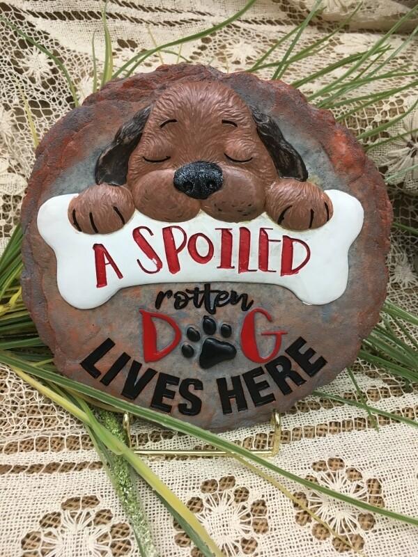 Garden Stepping Stone - Spoiled rotten Dog Lives Here - 8 inch diameter