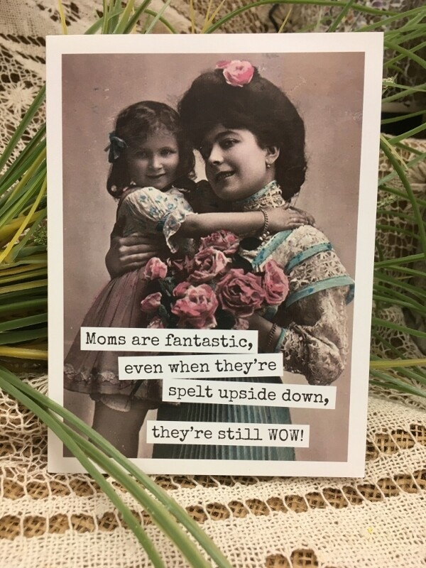 Mother's Day - Moms are Fantastic - Raven's Rest