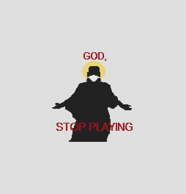 God! Stop  playing! Covid cross stitch pattern PDF