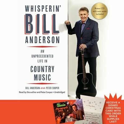 (Audio Book) Whisperin' Bill Anderson: An Unprecedented Life In Country Music - Christmas Special