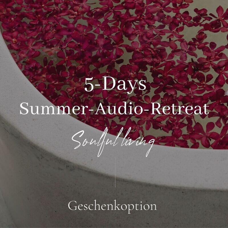 5 Days Summer-Audio-Retreat Soulful Living