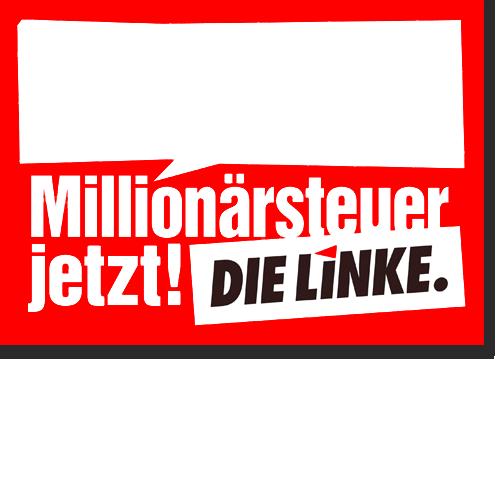 """Hochhalteplakat """"Millionärsteuer jetzt!"""""""
