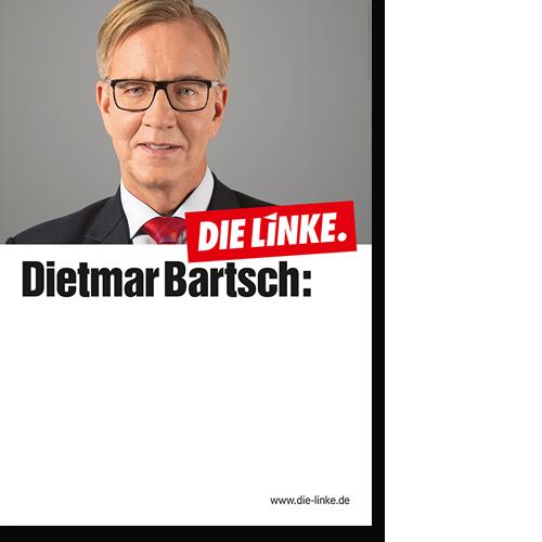 """Eindruckplakat """"Dietmar Bartsch"""""""