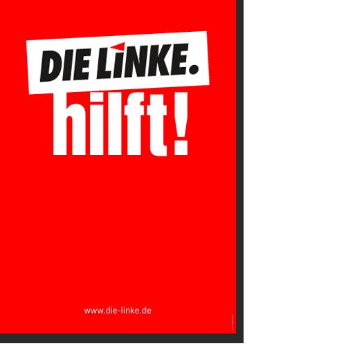 """Plakat """"DIE LINKE. hilft!"""""""