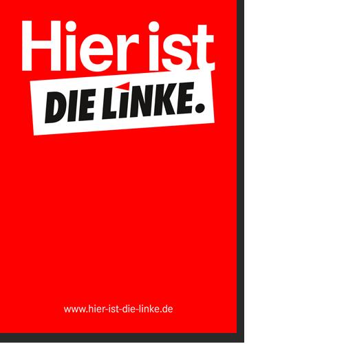 "Plakat ""Hier ist DIE LINKE."", Eindruck rot"
