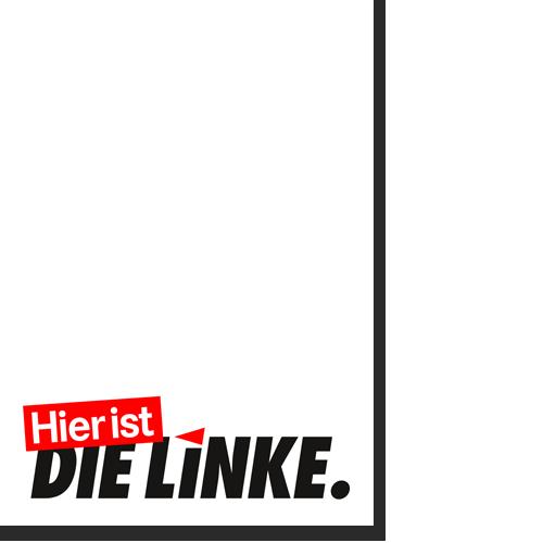 """Plakat """"Hier ist DIE LINKE."""", Eindruck weiß"""