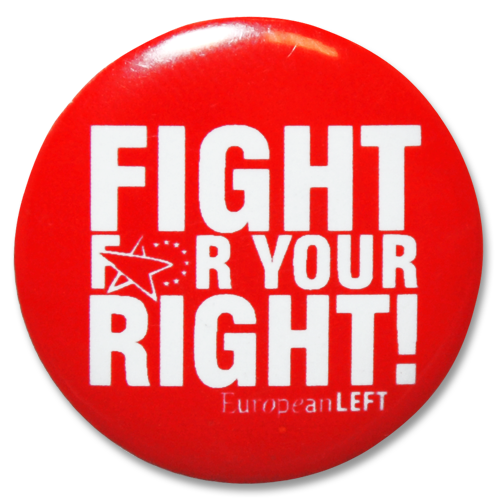 "Button European Left ""Fight For Your Right!"""