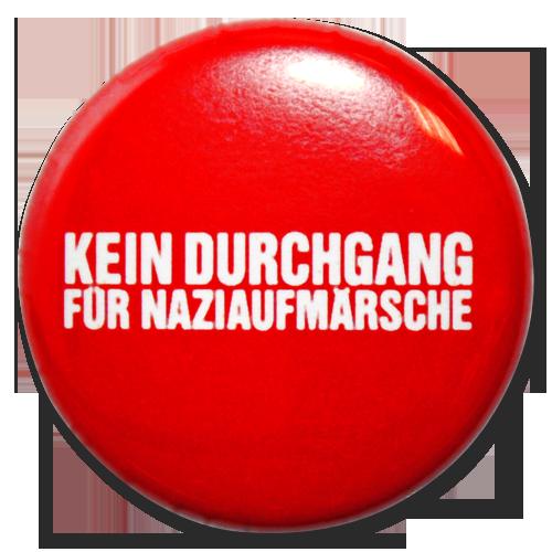 """Button """"Kein Durchgang für Naziaufmärsche"""""""