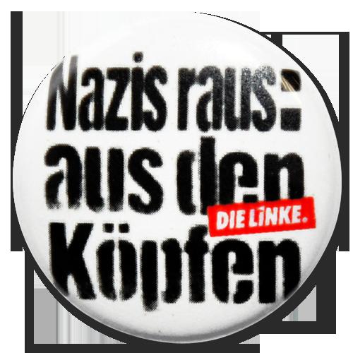 """Button """"Nazis raus: aus den Köpfen"""""""