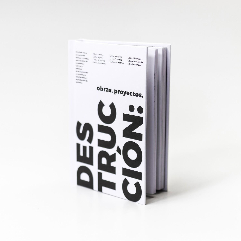 Destrucción: Obras, proyectos.