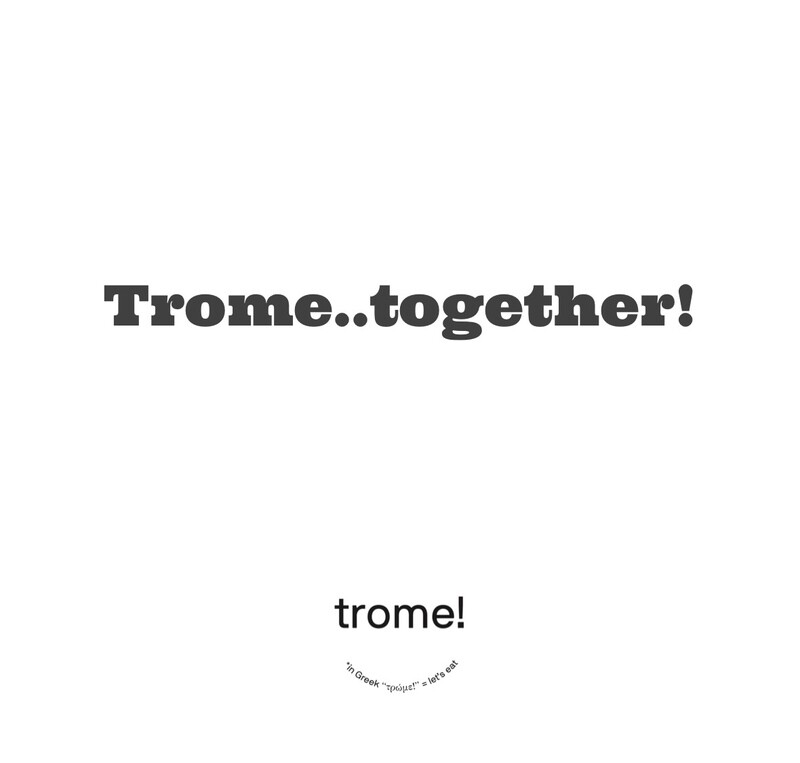 Trome Together!