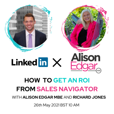 How to Get an ROI From Sales Navigator – exclusive interview style webinar with Richard Jones, Strategic Account Manager at LinkedIn