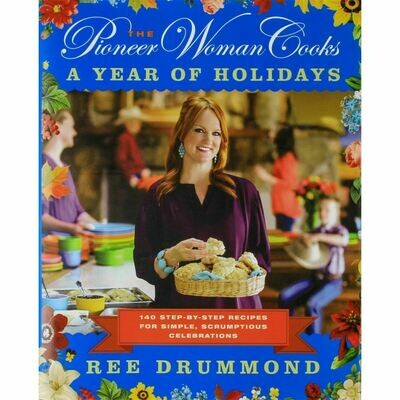Pioneer Woman Cooks: A Year of Holid