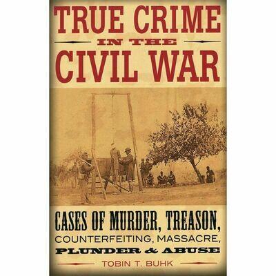 True Crime in the Civil War