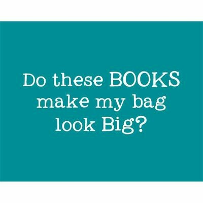 Tote Bag - Do These Books Make My Bag Look Big?