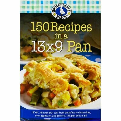 Gooseberry Patch 150 Recipes in 13 X 9 Pan