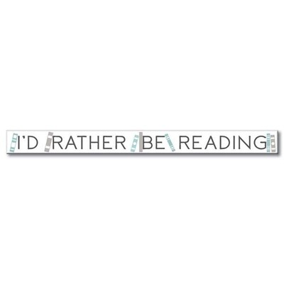 Rather be Reading Skinny Sign
