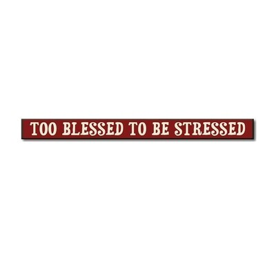To Blessed to be Stressed - Skinny Sign