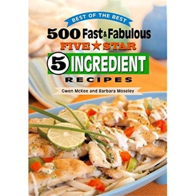 500 Fast & Fabulous 5-Star 5-Ingredient Recipes