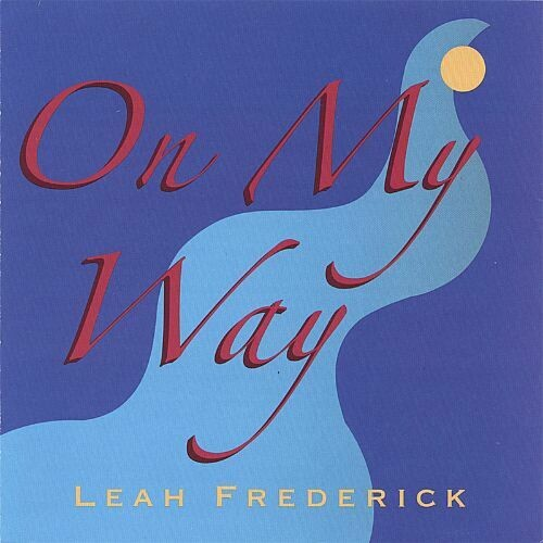 ON MY WAY CD Recording by Leah Frederick