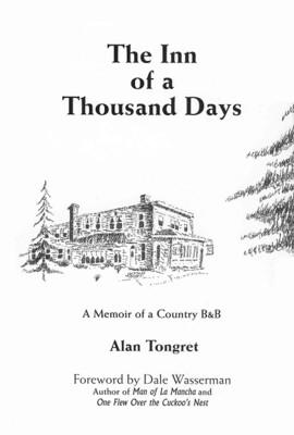 THE INN OF A THOUSAND DAYS: A MEMOIR OF A COUNTRY B&B by Alan Tongret