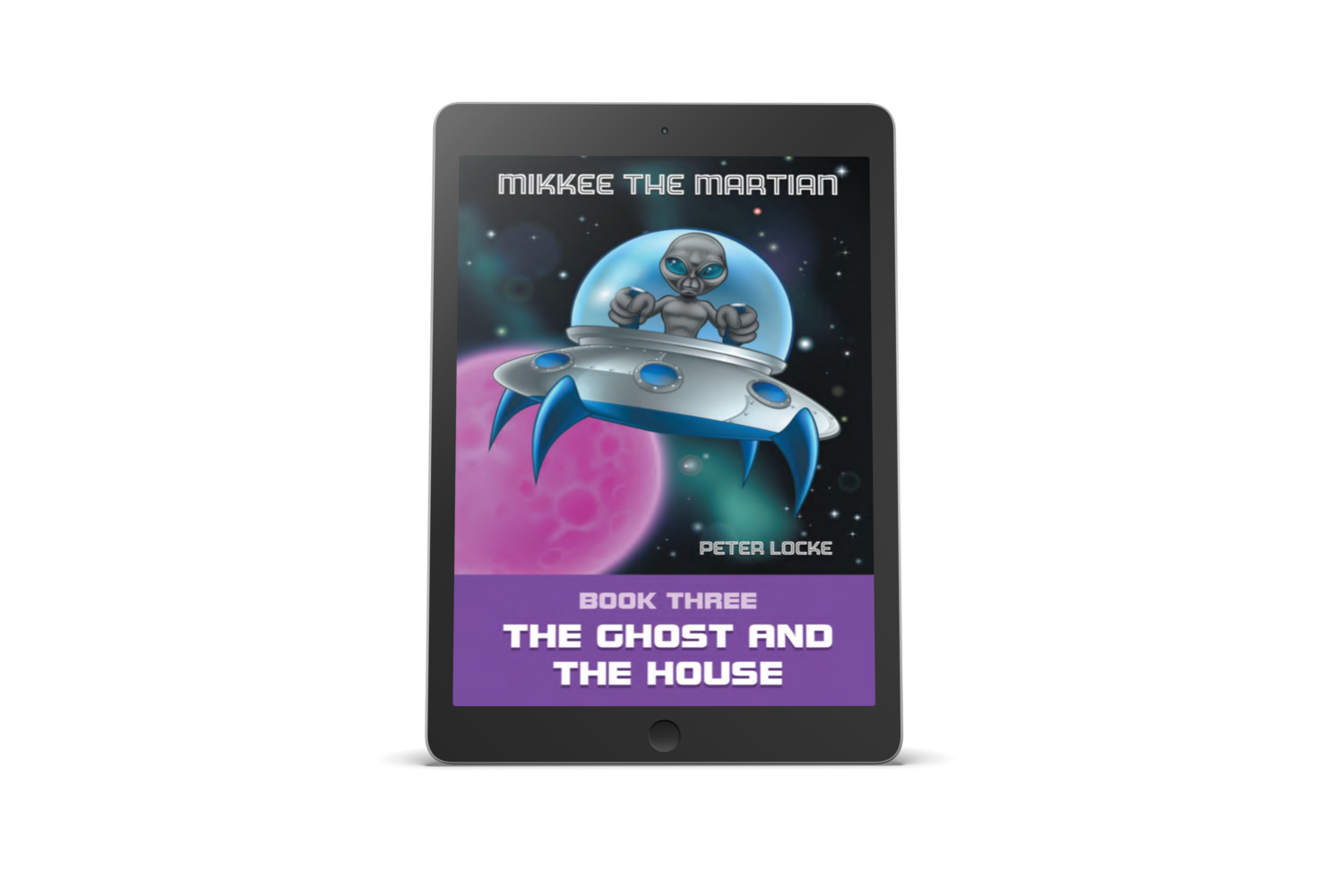 Mikkee the Martian: Book Three the Ghost and the House