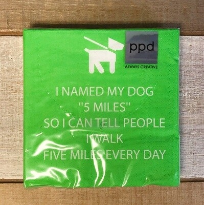 Beverage Napkin I Named My Dog 5 Miles