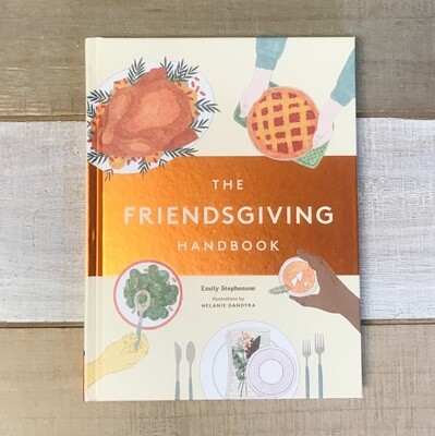 The Friendsgiving Handbook