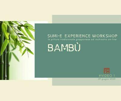 8 e 10 SETTEMBRE Sumi-e Experience on-line: il bambù