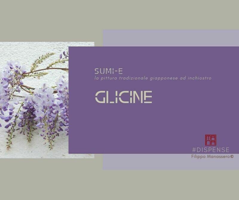 16 e 18 MARZO  Sumi-e Experience On-line: glicine