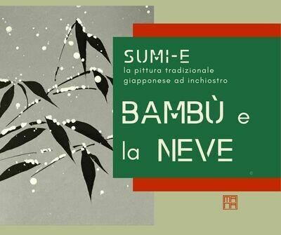 12 e 13 DICEMBRE Sumi-e Experience On-line: il bambù e la neve (XMAS EDITION)