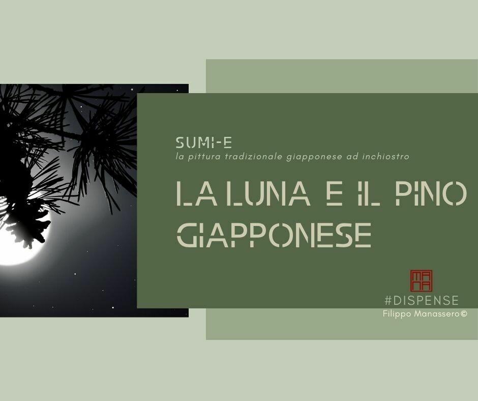 30 e 31 gennaio Sumi-e Experience On-line: la Luna e il Pino Giapponese