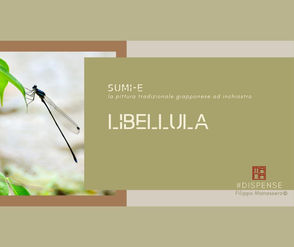 27 e 28 MARZO Sumi-e Experience On-line: Libellula