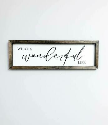 WHAT A wonderful LIFE sign