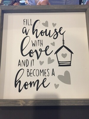 Fill a House Sign